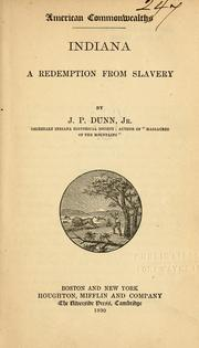 Cover of: Indiana, a redemption from slavery | Dunn, Jacob Piatt