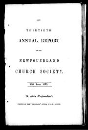 Cover of: The thirtieth annual report of the Newfoundland Church Society, 28th June, 1871 | Newfoundland Church Society
