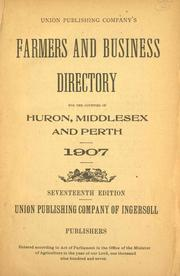 Cover of: Farmers and business directory for the counties of Huron, Middlesex and Perth. |