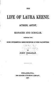 Cover of: The Life of Laura Keene: Actress, Artist, Manager and Scholar by John Creahan