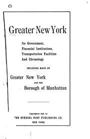 Cover of: Greater New York, Its Government: Financial Institutions, Transportation Facilities, and Chronology |