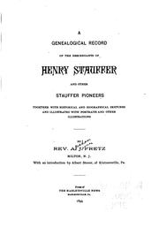 Cover of: A Genealogical Record of the Descendants of Henry Stauffer and Other ...