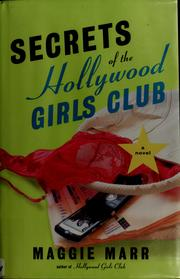 Cover of: Secrets of the Hollywood girls club | Maggie Marr