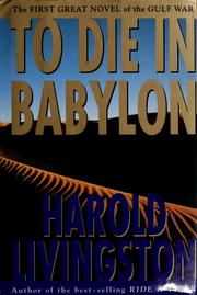Cover of: To die in Babylon | Harold Livingston