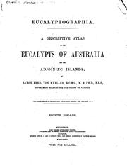 Cover of: Eucalyptographia: A Descriptive Atlas of the Eucalypts of Australia and the Adjoining Islands by Ferdinand von Mueller