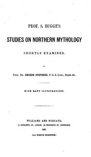 Cover of: Prof. S. Bugge's Studies on Northern Mythology Shortly Examined by George Stephens