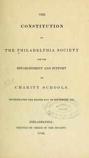 Cover of: The constitution of the Philadelphia Society for the Establishment and Support of Charity Schools | Ludwick Institute, Philadelphia