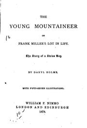 Cover of: The Young Mountaineer: Or, Frank Miller's Lot in Life; the Story of a Swiss Boy by Julie Gouraud