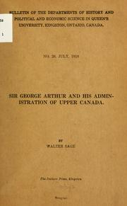 Cover of: Sir George Arthur and his administration of Upper Canada | Walter Sage