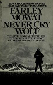 """farley mowats never cry wolf 2 essay Never cry wolf, nature and human values farley, mowat's """"never cry wolf,"""" is a book based on the research of the lifestyle of wolves in the arctic circle mowat uses his experience to."""