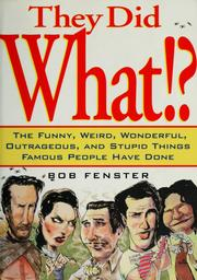 Cover of: They did what!? by Bob Fenster