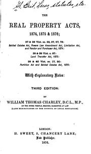 Cover of: The Real Property Acts, 1874, 1875 & 1876: 37 & 38 Vict. Cc. 33, 37, 57, 78, Settled Estates Act ... |