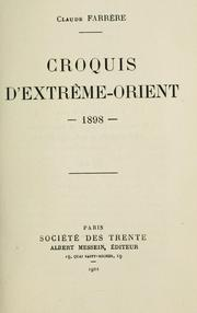 Cover of: Croquis d'Extreme-Orient, 1898 by Claude Farrère
