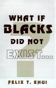 Cover of: What if Blacks Did Not Exist?