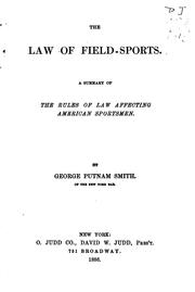 Cover of: The law of field-sports | George Putnam Smith