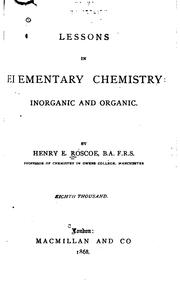 Cover of: Lessons in elementary chemistry: inorganic and organic | Henry E. Roscoe