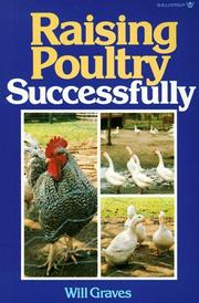 Cover of: Raising poultry successfully | Will Graves