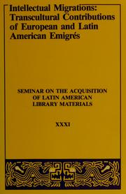 Intellectual migrations by Seminar on the Acquisition of Latin American Library Materials, Inc. Meeting
