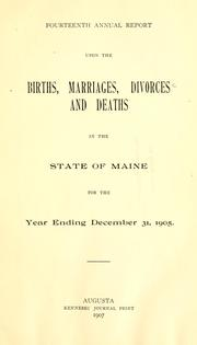 Cover of: Annual report upon the births, marriages, divorces, and deaths in the state of Maine for the year ending Dec. 31, ... |