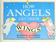 Cover of: How angels get their wings | Bonnie Altenhein