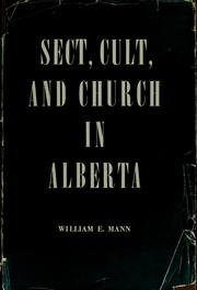 Sect, cult, and church in Alberta by W. E. Mann