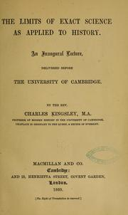 Cover of: The limits of exact science as applied to history. | Charles Kingsley