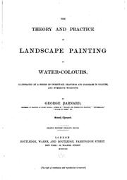 The Theory and Practice of Landscape Painting in Water-colours: Illustrated .. by George Barnard