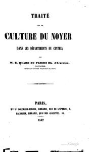 Cover of: Traité de la culture du noyer dans les départements du centre | E. Huard du Plessis
