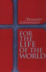 Cover of: For the Life of the World by Alexander Schmemann