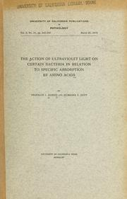Cover of: The action of ultraviolet light on certain bacteria in relation to specific absorption by amino acids | Franklin Isadore Harris