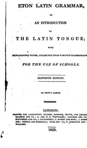 Cover of: The Eton Latin grammar, or An introduction to the Latin tongue; with notes [by W.F. Mavor] by Eton coll