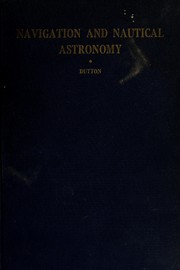 Navigation and nautical astronomy by Benjamin Dutton