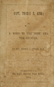 Cover of: Capt. Thomas E. King, or, A word to the army and the country. | Joseph C. Stiles