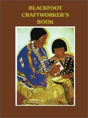 Blackfoot craftworker's book by Adolf Hungrywolf