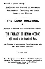 Cover of: The fallacy of Henry George with regard to the growth of rent, as exposed by the income tax returns for the past and present centuries | London municipal society. Dept. of social economics