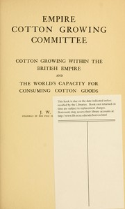 Cover of: Cotton growing within the British Empire and The world