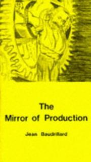 Cover of: Le Miroir de la production: Ou, l'illusion critique du matérialisme historique