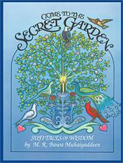 Cover of: Come to the Secret Garden: Sufi Tales of Wisdom
