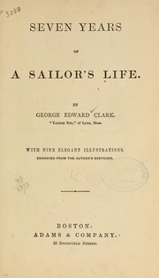 Cover of: Seven years fo a sailor's life | George Edward Clark