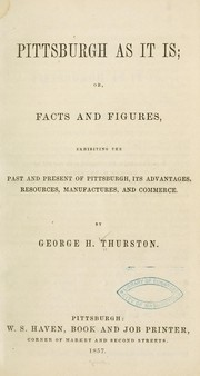 Cover of: Pittsburgh as it is by George H. Thurston