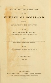 Cover of: The history of the sufferings of the Church of Scotland from the restoration to the revolution by Wodrow, Robert