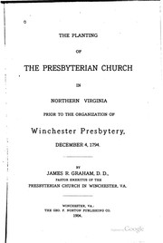 Cover of: The planting of the Presbyterian Church in Northern Virginia | James R. Graham