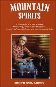 Cover of: Mountain spirits: a chronicle of corn whiskey from King James' Ulster plantation to America's Appalachians and the moonshine life.