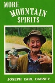 Cover of: More mountain spirits: the continuing chronicle of moonshine life and corn whiskey, wines, ciders & beers in America's Appalachians