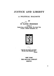 Cover of: Justice and Liberty: A Political Dialogue by Goldsworthy Lowes Dickinson