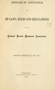 Cover of: Articles of association, and by-laws, rules and regulations of the National Lincoln monument association | National Lincoln monument association