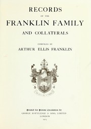 Records of the Franklin family and collaterals by Arthur Ellis Franklin
