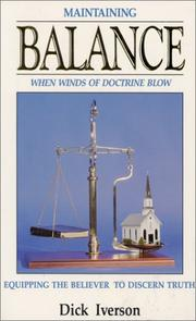 Cover of: Maintaining balance when winds of doctrine blow | Dick Iverson