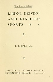 Cover of: Riding, driving and kindred sports | T. F. Dale