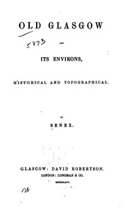 Cover of: Old Glasgow and its environs, historical and topographical | Robert Reid